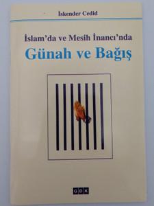 İslam'da ve Mesih İnancı'nda Günah ve Bağış by İskender Cedid / Sin and Sacrifice in Islam and Christianity / Gerçeğe Doğru Kitapları 2012 / Paperback 4th edition (9789758379989)