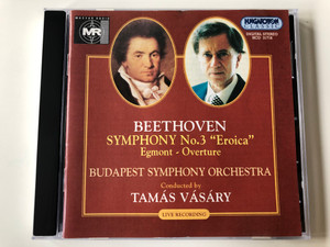 Beethoven - Symohony No. 3 ''Eroica'', Egmont - Overture / Budapest Symphony Orchestra / Conducted by Tamas Vasary / Live Recording / Hungaroton Classic Audio CD 1997 Stereo / HCD 31718
