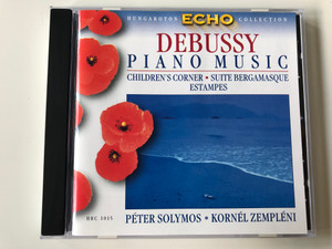 Debussy – Piano Music / Children's Corner, Suite Bergamasque, Estampes / Péter Solymos, Kornél Zempléni / Hungaroton Classic Audio CD 1999 Stereo / HRC 1015