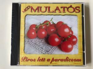 MCD Mulatos - Piros lett a paradicsom / MusiCDome Kft. Audio CD 2005 / 5998175162089