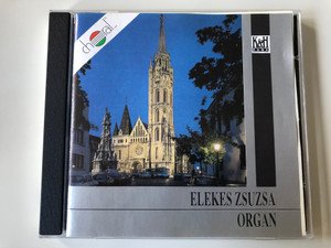 Elekes Zsuzsa – Organ / Choral Audio CD 1991 / CHCD 010