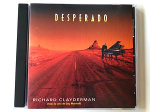 Desperado - Richard Clayderman (Avec la voix de Gay Marshall) / RING Audio CD 1993 / RCD 2035