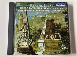 Ferenc Liszt - Opera Fantasies, Reminiscences And Transcriptions For Two Pianos (Complete) / Duo Egri & Pertis / Hungaroton Classic 2x Audio CD 1998 Stereo / HCD 31745-46
