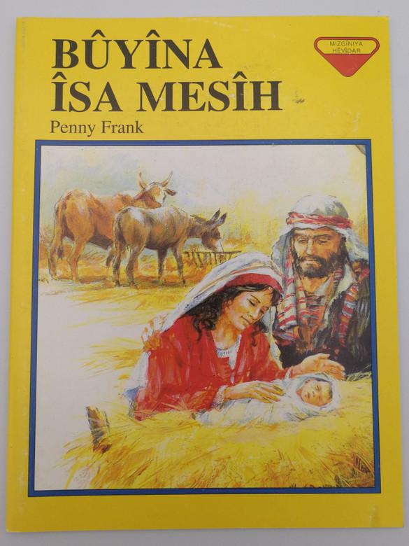 Kurdish edition of The First Christmas (Lion Story Bible) by Penny Frank / Bûyîna Îsa Mesîh / Mizgîniya Hêvîdar 1999 / Paperback / Illustrations by John Haysom / Lion Publishing (FirstChristmasKurdish)