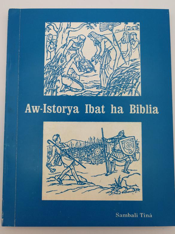 Aw-Istorya Ibat ha Biblia / Tina Sambal language Old testament stories by Sotero B. Elgincolin, Hella E. Goschnick, Priscilla B. Elgincolin / Overseas Missionary Fellowship 1997 / Paperback (9715780024)