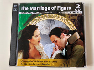 The Marriage of Figaro - Wolfgang Amadeus Mozart - Opera Choices / Compagnia Coro Teatro Lirico d'Europa, Conductor: Krassimir Kopalov / 2x Audio CD 2006 / OC211