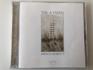 Túl A Vizen - Dresch Quartett / Fonó Records Audio CD 1996 / FA-013-2