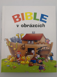 Bible v obrázcích by Juliet David / Czech edition of Candle bible for Toddlers / Illustration Helen Proleov / Česká Biblická Společnost 2007 / Hardcover with color drawings / (9788085810516)