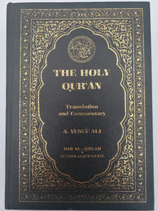 The Holy Qur'an - Translation and Commentary by A. Yusuf Ali / English - Arabic Parallel / Dar Al - Qiblah / Hardcover - First edition 1934 (Eng-ARabQur'an)