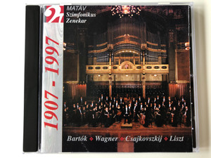 MATÁV Szimfónikus Zenekar / Bartok, Wagner, Csajkovszkij, Liszt / 1907 - 1997 / MATAV Music House Audio CD 1997 Stereo / MHSO 02