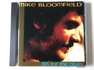 Mike Bloomfield ‎– RX For The Blues / Pilz Audio CD 1993 Stereo / 44 8204-2
