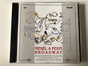Mesél A Pesti Broadway / Magyar Hangosfilm-Slagerek, Bergendy Zenekar / MEGA Audio CD 1995 / HCD 37808