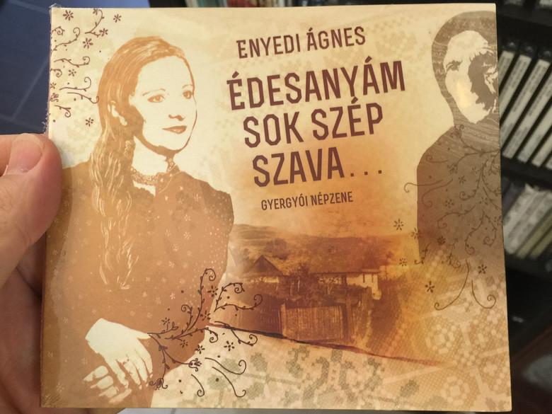 Enyedi Ágnes – Édesanyám Sok Szép Szava... (Gyergyói Népzene) / Folk Európa Audio CD 2018