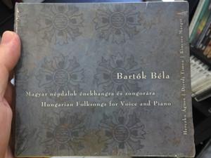 Bartók Béla - Magyar Népdalok Énekhangra És Zongorára = Hungarian Folksongs For Voice And Piano / Herczku Ágnes, Djerdj Timea, Kincses Margit / Hagyományok Háza Audio CD / HHCD016