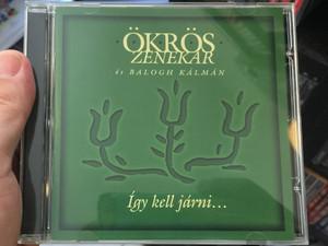 Ökrös Zenekar És Balogh Kálmán – Így Kell Járni... / Gryllus Audio CD 2006 / GCD 052