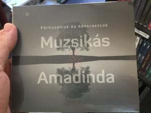 Parhuzamok es kontrasztok - Muzsikas & Amadinda / Fono Budai Zenehaz Audio CD 2019 / 5998048544127