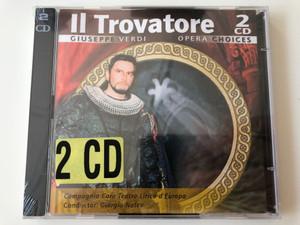 Il Trovatore - Giusepe Verdi / Compagnia Coro Teatro Lirico d' Europa, Conductor: Giorgio Notev / Opera Choices 2x Audio CD 2006 / OC202