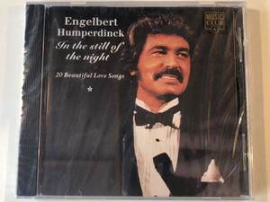 Engelbert Humperdinck – In The Still Of The Night / 20 Beautiful Love Songs / Music Club Audio CD 1992 / MCCD 055