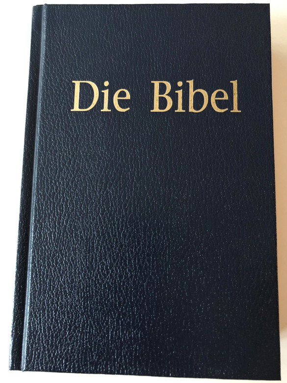 Die Bibel - die Heilige Schrift - German language Holy Bible / Christliche Schriftenverbreitung 2003 / Navy Hardcover / Hadrcover-sonderausgabe (3892870160)
