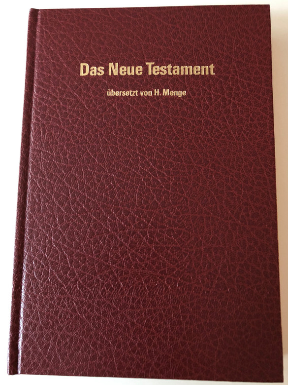 Das Neue Testament - German New Testament / übersetzt von H. Menge / H. Menge translation / Verlag Schweuzerusche Glaubensmission 1984 / Burgundy Hardcover with color maps (Menge-Bibel)