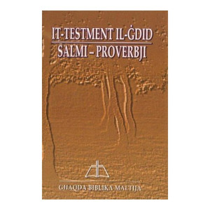 Maltese New Testament, Psams, Proverbs / It-Testment Il-Gdid, Salmi, Proverbji / The Sant Version: 1984