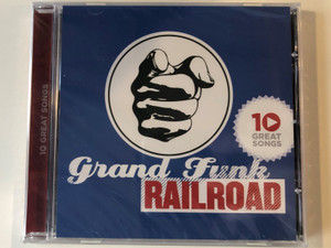 Grand Funk Railroad ‎– 10 Great Songs / Capitol Records ‎Audio CD 2011 / 5099908325129
