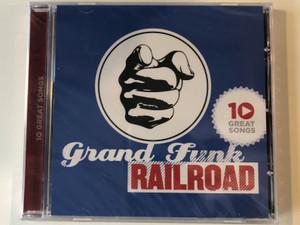 Grand Funk Railroad – 10 Great Songs / Capitol Records Audio CD 2011 / 5099908325129
