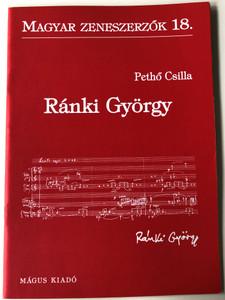 Ránki György (1907-1992) Magyar zeneszerzők 18. by Pethő Csilla / Mágus Kiadó (9789638278999)