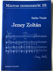 Jeney Zoltán (1943-2019) Magyar Zeneszerzők 19. by Szitha Tünde / Mágus Kiadó (9789639433038)