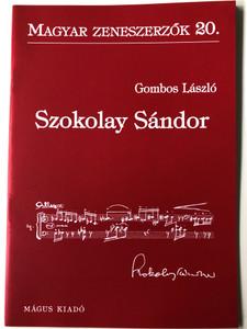 Szokolay Sándor (1931-2013) Magyar Zeneszerzők 20. by Gombos László / Mágus Kiadó (9789639433045)