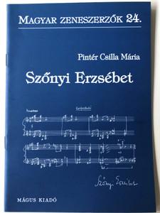 Szőnyi Erzsébet (1924-2019) Magyar Zeneszerzők 24. by Pintér Csilla Mária / Mágus Kiadó (9789639433168)