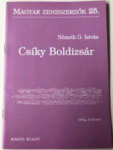 Csíky Boldizsár (1937-) Magyar Zeneszerzők 25. by Németh G. István / Mágus Kiadó (9789639433199)