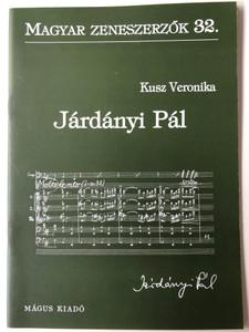 Járdányi Pál (1920-1966) Magyar Zeneszerzők 32. by Kusz Veronika / Mágus Kiadó (9789639433335)