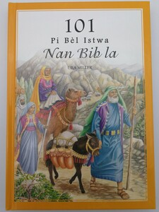 101 Pi Bél Istwa Nan Bib la by Ura Miller / Haitian Creole edition of 101 Favorite Stories from the Bible / Illustrations by Gloria Oostema / Hardcover / TGS International (9781885270528)