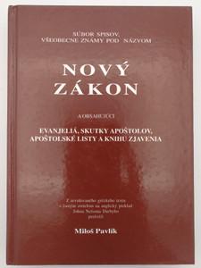 Czech language New Testament - Nový Zákon - Nová Zmluva / Miloš Pavlík translation / Evanjeliá, Skutky Apoštolov, Apoštolské Listy, Knihu Zjavenia / Pavlík Records 1998 / Hardcover (8096791745)