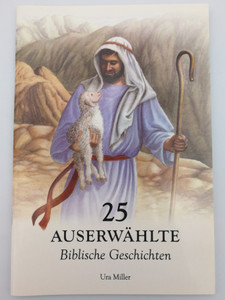 25 Auserwählte Biblische Geschichten / German edition of 25 favorite stories from the Bible by Ura Miller / Paperback / Mission Educational Books 2005 / Illustrations by Gloria Oostema (9781936208845)