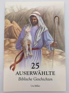 25 Auserwählte Biblische Geschichten / German edition of 25 favorite stories from the Bible by Ura Miller / Paperback / Mission Educational Books 2005 / Illustrations by Gloria Oostema (9781936208845)