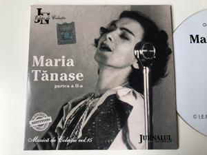 Maria Tănase – Partea A II-A / Muzică de Colecție – vol. 15 / Ediție de colecție / Jurnalul Național Audio CD