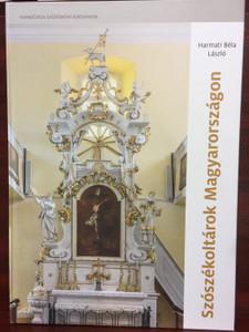 Szószékoltárok Magyarországon by Harmati Béla László / Evangélikus Gyűjteményi kiadványok 2019 / Hungarian Pulpit Altars / Hardcover (9786150071800)