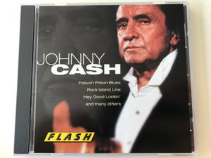 Johnny Cash / Folsom Prison Blues, Rock Island Line, Hey Good Lookin' and many more / Flash Audio CD Stereo / CDF 8835-2