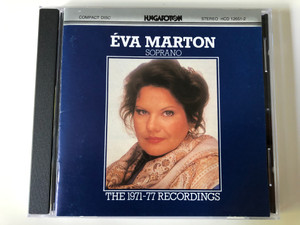 Éva Marton (soprano) ‎– The 1971-77 Recordings / Hungaroton ‎Audio CD 1983 Stereo / HCD 12651-2