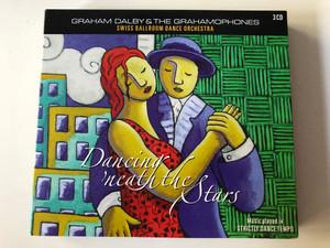 Graham Dalby & The Grahamophones, Swiss Ballroom Dance Orchestra / Dancing 'neath The Stars / Music played in Stricily Dance Tempo / IMC Music Ltd. 3x Audio CD 2005 / DEL 800113