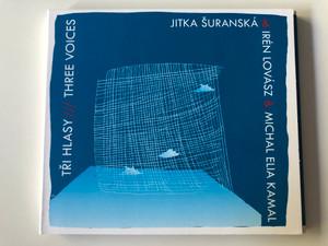 Jitka Šuranská & Irén Lovász & Michal Elia Kamal – Tři Hlasy = Three Voices / Indies Scope Audio CD 2015 / MAM 556-2