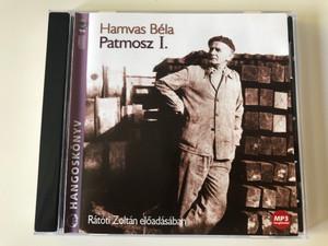 Hamvas Béla - Patmosz I. / Ratoti Zoltan eloadasaban / Kossuth Audio CD / 2990 Ft