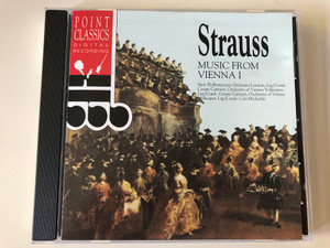 Strauss ‎– Music From Vienna I / New Philharmonia Orchestra London, Cond.: Cesare Cantieri / Orchestra Of Vienna Volksoper, Cond.: Carl Michalski / Point Classics ‎Audio CD 1994 / 2650842