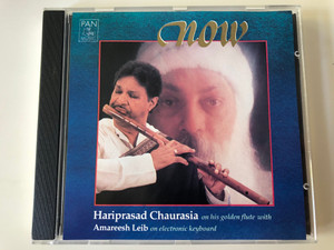 Now - Hariprasad Chaurasia on his golden flute with Amareesh Leib on electronic keyboard / PAN Music Audio CD 1994 / CD: 014
