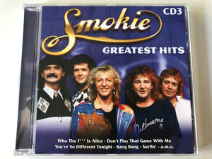 Smokie ‎– Greatest Hits - CD 3 / Who The F*** Is Alice, Don't Play That Game With Me, You're So Different Tonight, Bang Bang, Surfin', a.m.o. / Eurotrend ‎Audio CD / CD 141.013