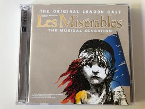 The Original London Cast / Cameron Mackintosh presents: Les Misérables / The Musical Sensation / By Alain Boublil And Claude-Michel Schönberg / Lyrics by Herbert Kretzmer / First Night Records 2x Audio CD 1998 / UMD 73097