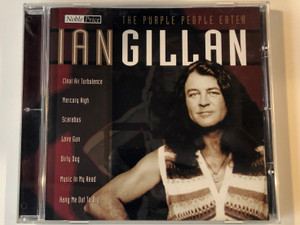 The Purple People Eater - Ian Gillan / Clear Air Turbulence, Mercury High, Scarabus, Love Gun, Dirty Dog, Music In My Head, Hang Me Out To Dry / Documents Audio CD 2002 / 220783-205