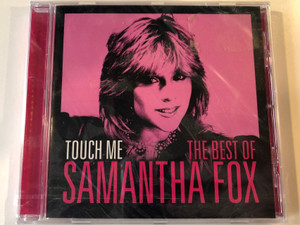 Touch Me – The Best of Samantha Fox / Sony Music Audio CD 2014 / 88875003192